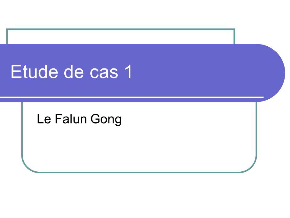 Etude de cas 1 Le Falun Gong