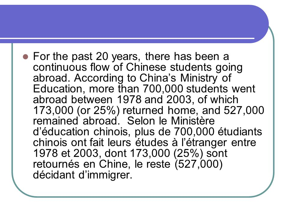 For the past 20 years, there has been a continuous flow of Chinese students going abroad.