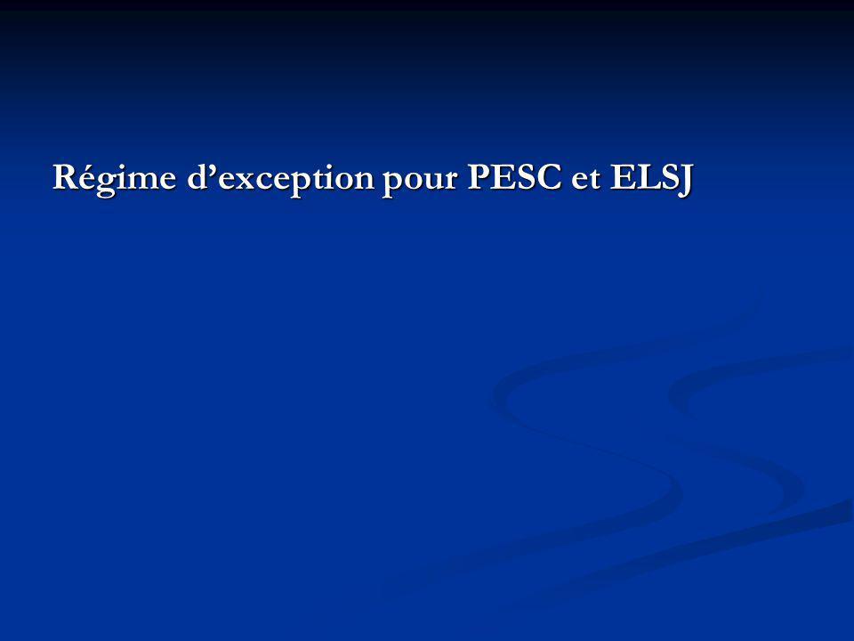 Régime d'exception pour PESC et ELSJ