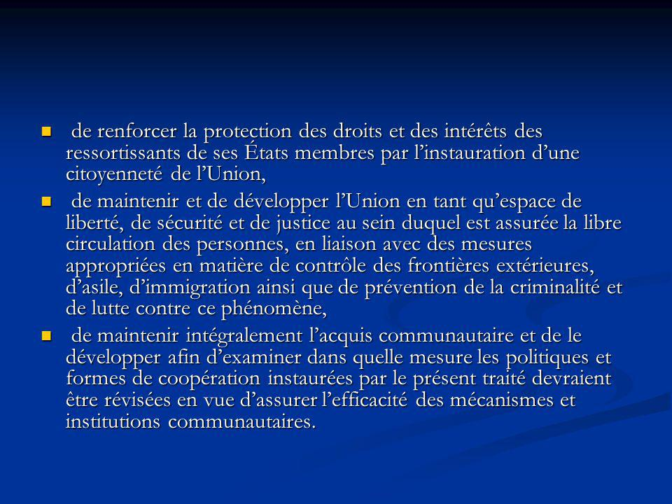 de renforcer la protection des droits et des intérêts des ressortissants de ses États membres par l'instauration d'une citoyenneté de l'Union,