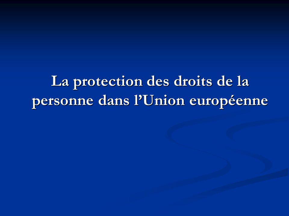 La protection des droits de la personne dans l'Union européenne