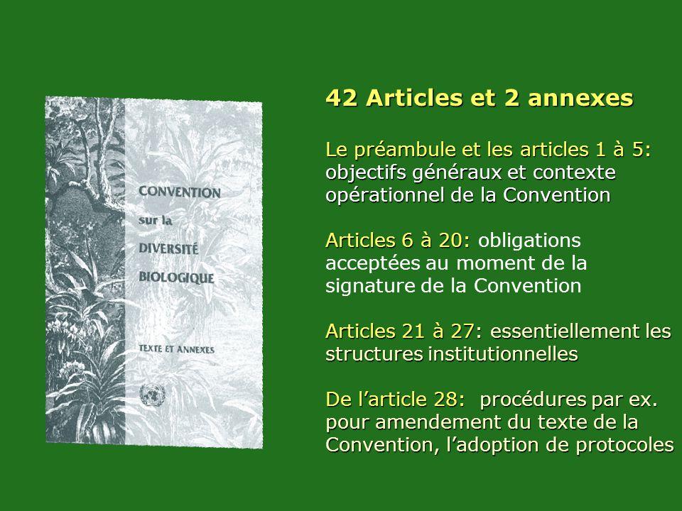 42 Articles et 2 annexes Le préambule et les articles 1 à 5: objectifs généraux et contexte opérationnel de la Convention.