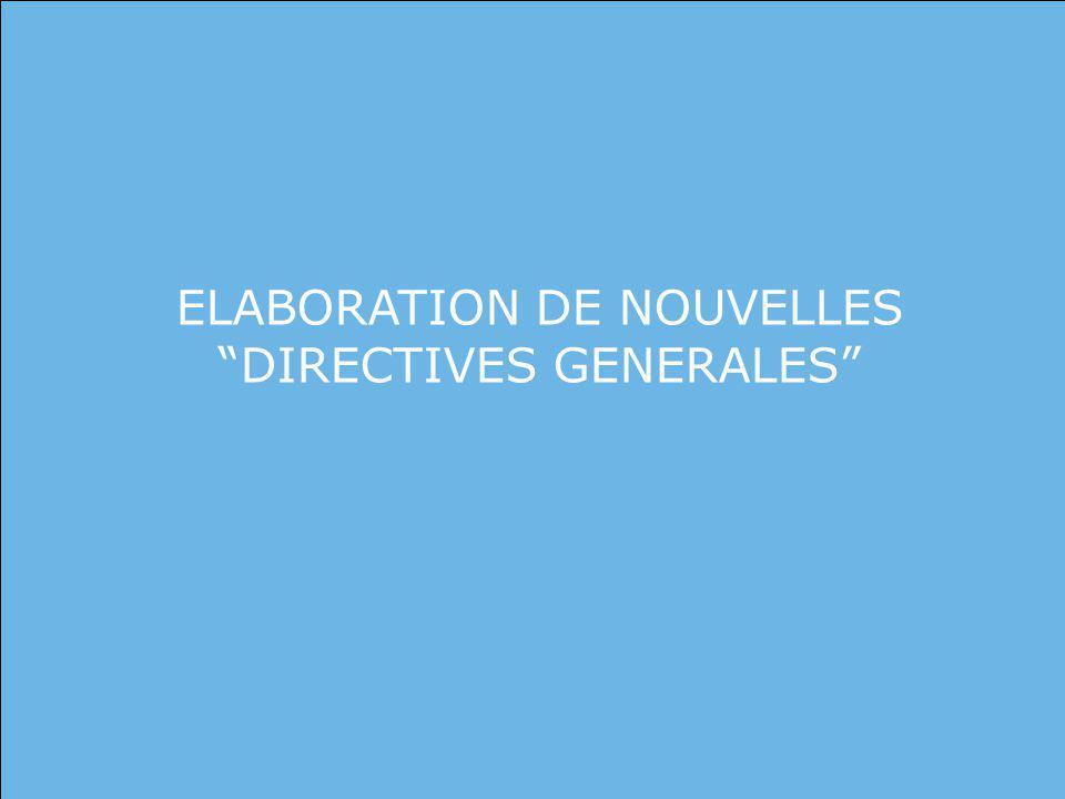 ELABORATION DE NOUVELLES DIRECTIVES GENERALES
