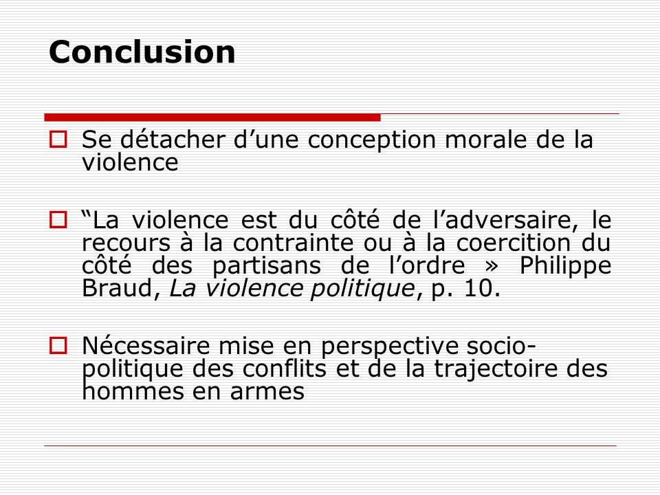 Conclusion Se détacher d'une conception morale de la violence