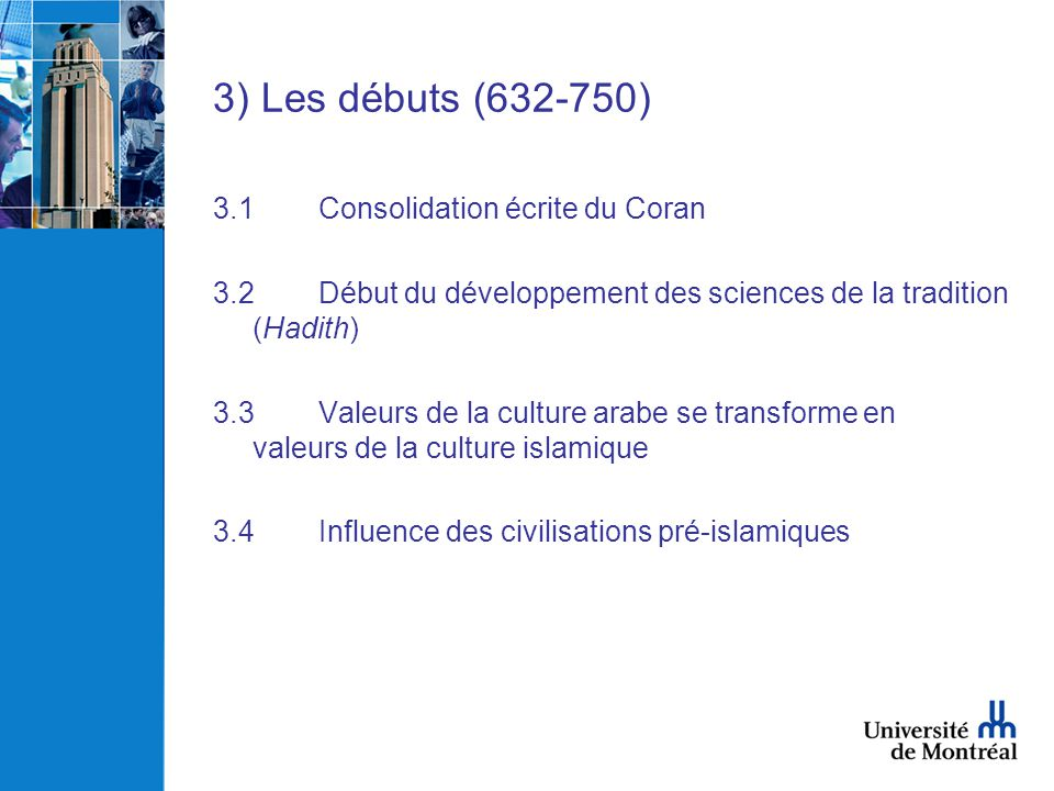 3) Les débuts (632-750)