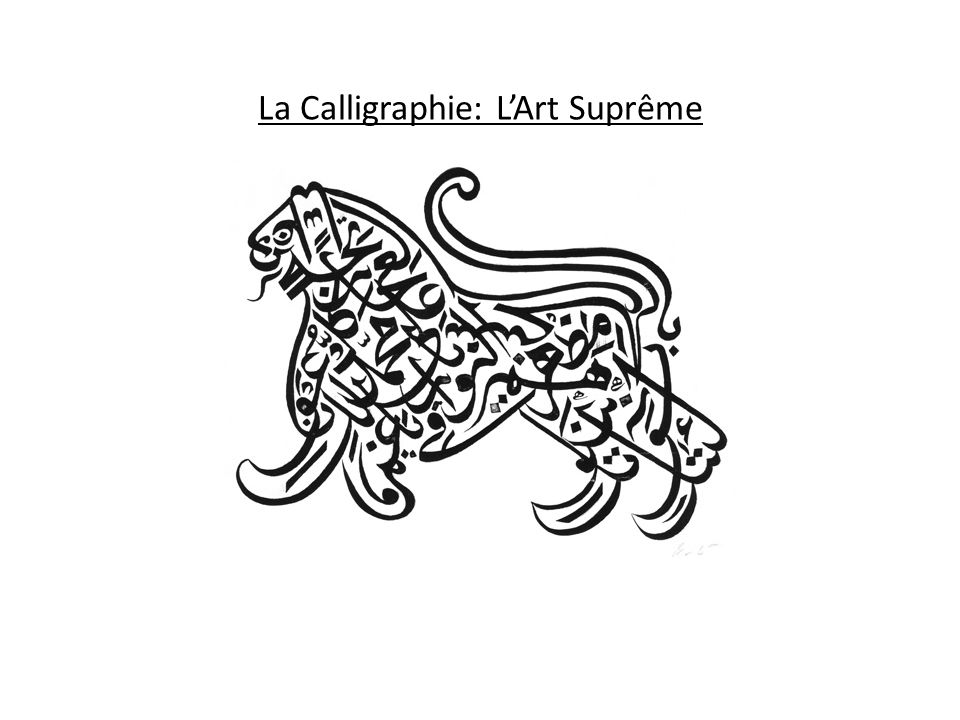 La Calligraphie: L'Art Suprême