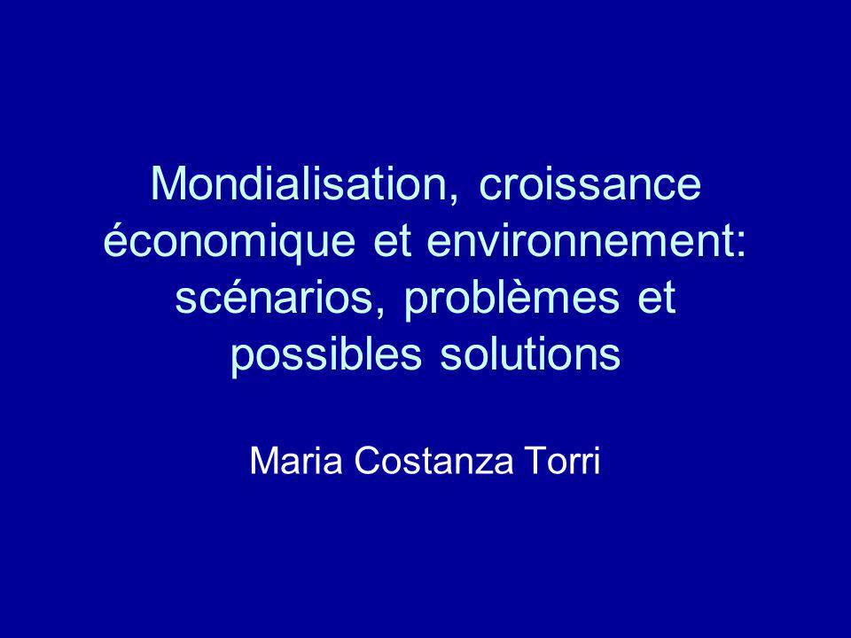 Mondialisation, croissance économique et environnement: scénarios, problèmes et possibles solutions