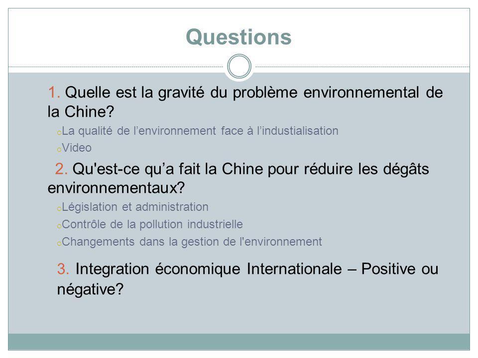 Questions 1. Quelle est la gravité du problème environnemental de la Chine La qualité de l'environnement face à l'industialisation.