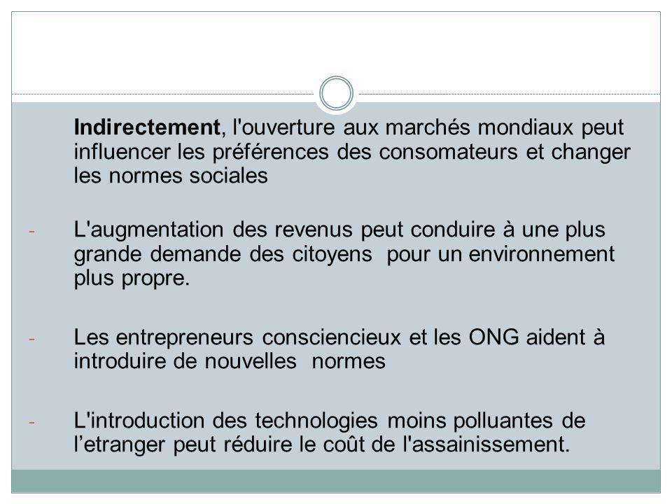 Indirectement, l ouverture aux marchés mondiaux peut influencer les préférences des consomateurs et changer les normes sociales