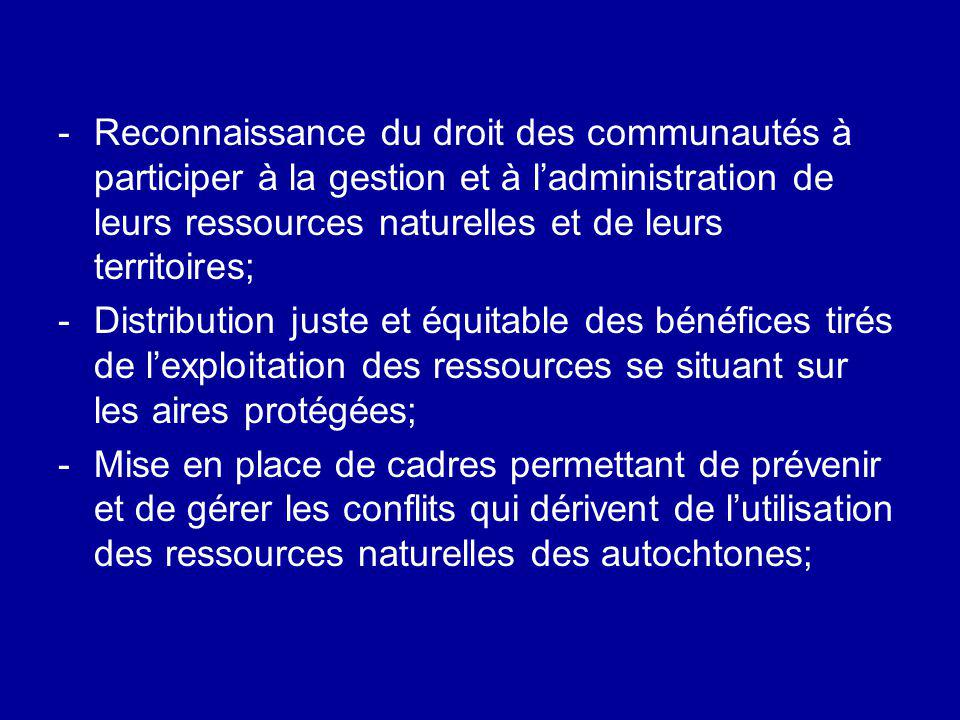 Reconnaissance du droit des communautés à participer à la gestion et à l'administration de leurs ressources naturelles et de leurs territoires;