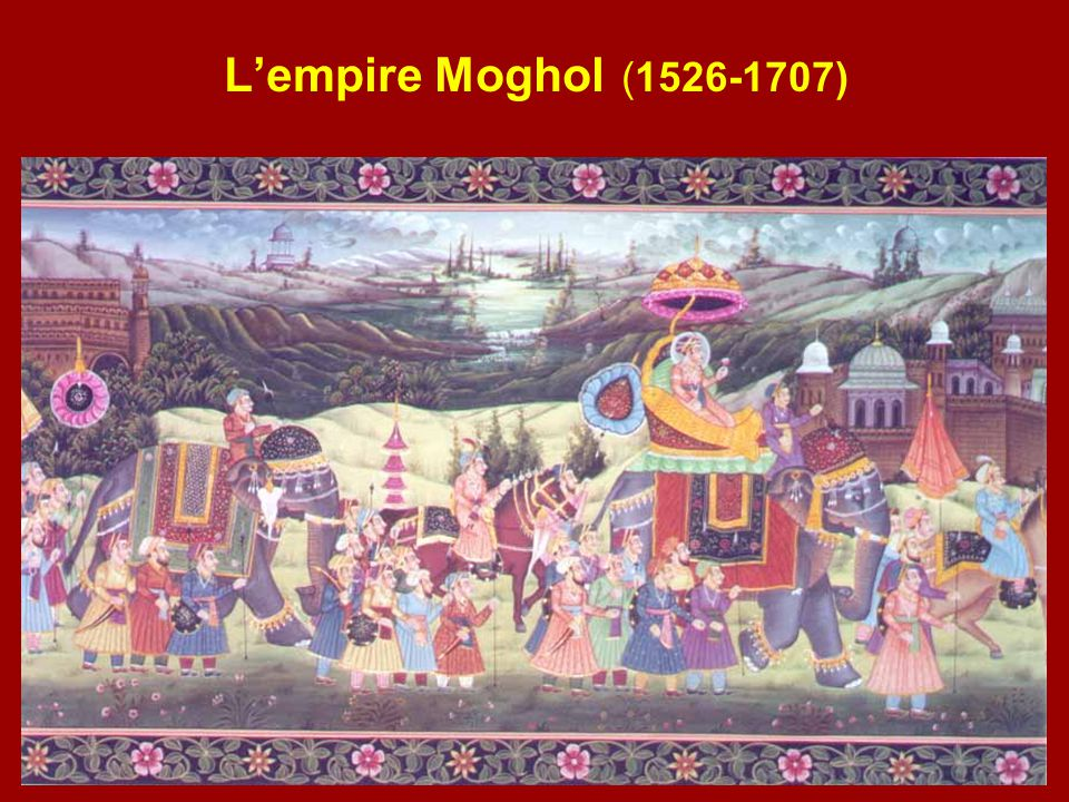 L'empire Moghol (1526-1707)