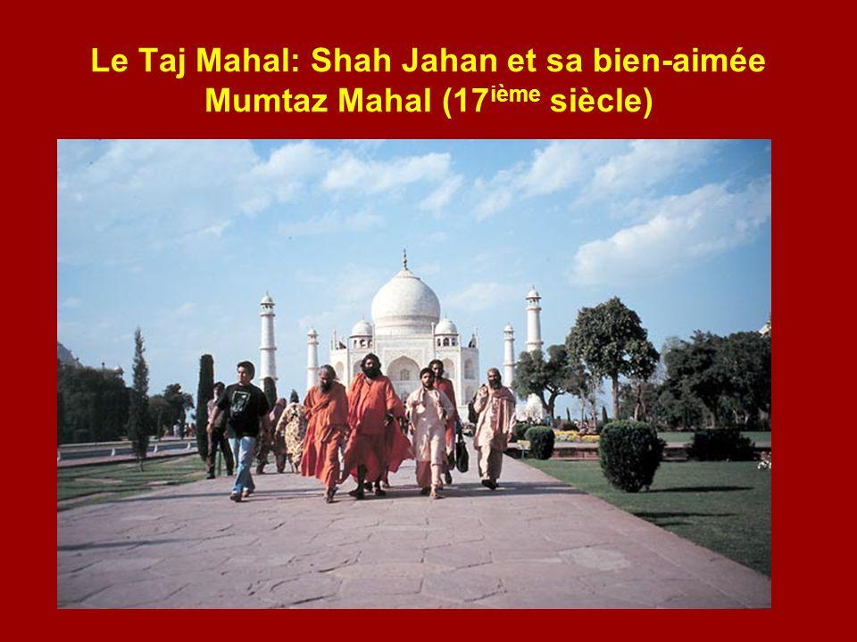 Le Taj Mahal: Shah Jahan et sa bien-aimée Mumtaz Mahal (17ième siècle)