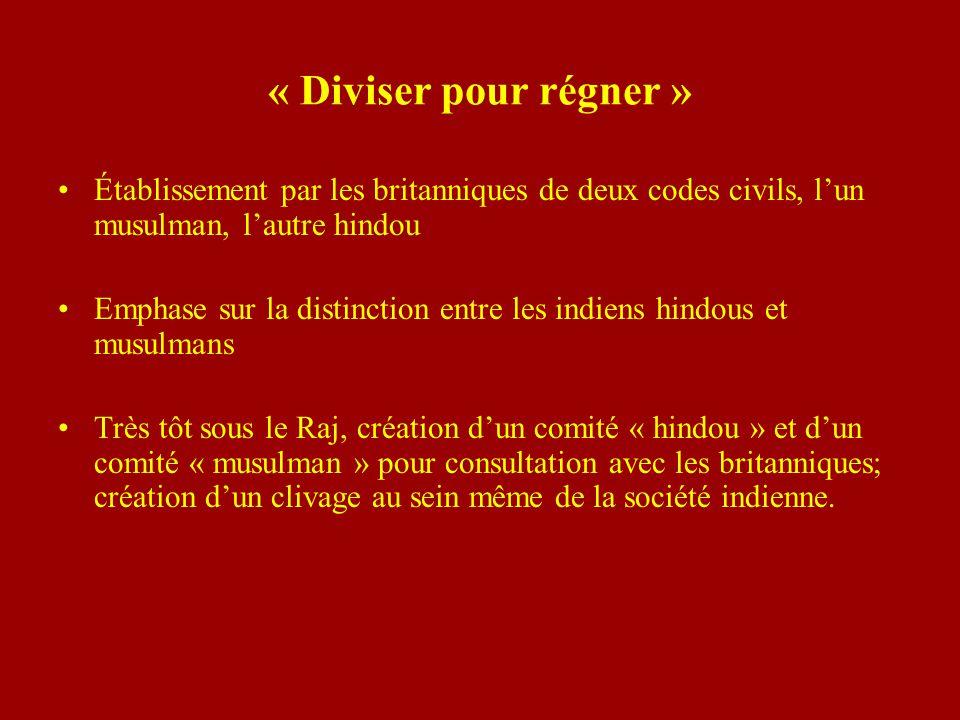 « Diviser pour régner » Établissement par les britanniques de deux codes civils, l'un musulman, l'autre hindou.