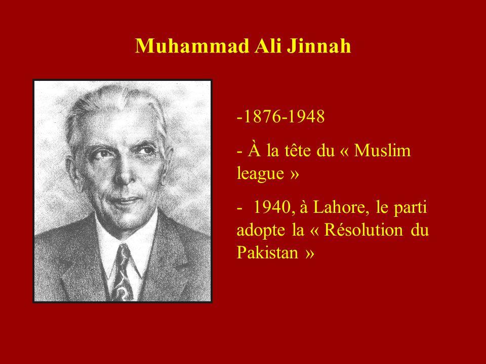 Muhammad Ali Jinnah 1876-1948 À la tête du « Muslim league »