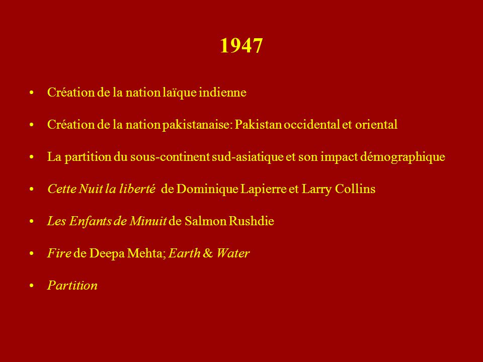 1947 Création de la nation laïque indienne