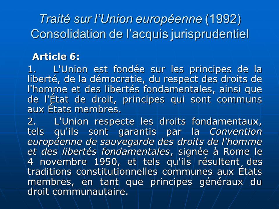 Traité sur l'Union européenne (1992) Consolidation de l'acquis jurisprudentiel
