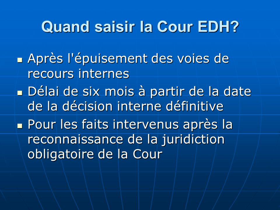 Quand saisir la Cour EDH