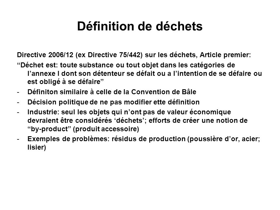 Définition de déchets Directive 2006/12 (ex Directive 75/442) sur les déchets, Article premier: