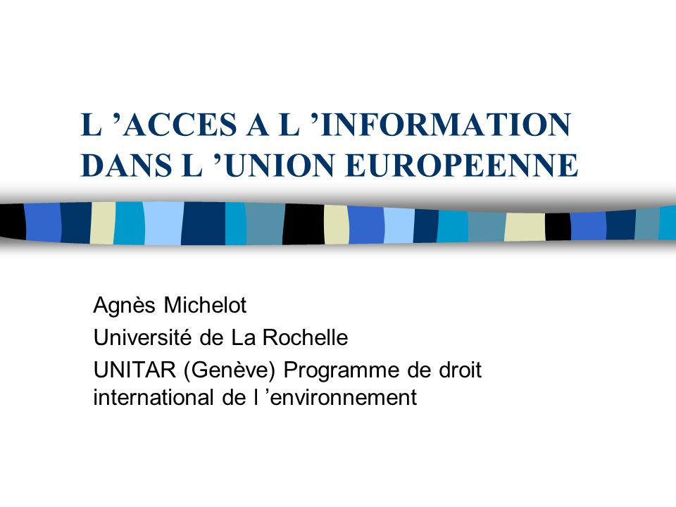 L 'ACCES A L 'INFORMATION DANS L 'UNION EUROPEENNE