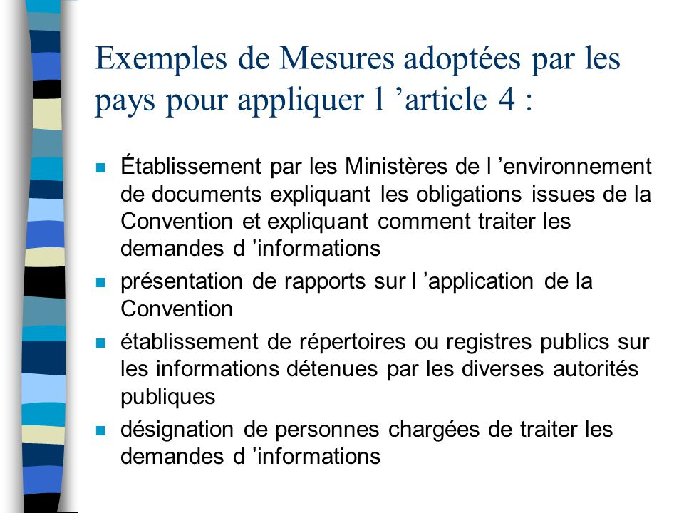Exemples de Mesures adoptées par les pays pour appliquer l 'article 4 :