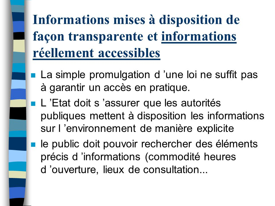 Informations mises à disposition de façon transparente et informations réellement accessibles
