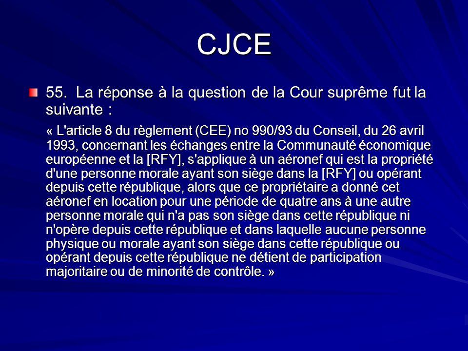 CJCE 55. La réponse à la question de la Cour suprême fut la suivante :
