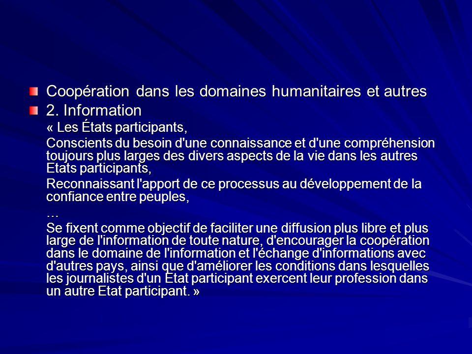 Coopération dans les domaines humanitaires et autres 2. Information