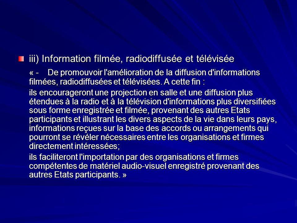 iii) Information filmée, radiodiffusée et télévisée