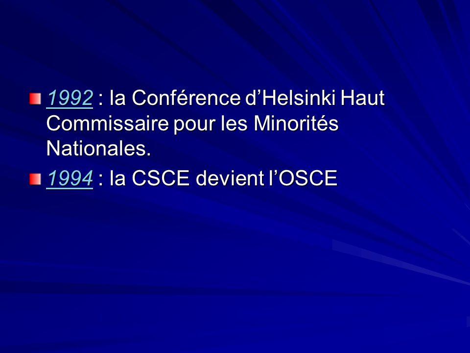 1992 : la Conférence d'Helsinki Haut Commissaire pour les Minorités Nationales.