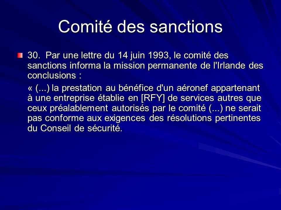 Comité des sanctions 30. Par une lettre du 14 juin 1993, le comité des sanctions informa la mission permanente de l Irlande des conclusions :