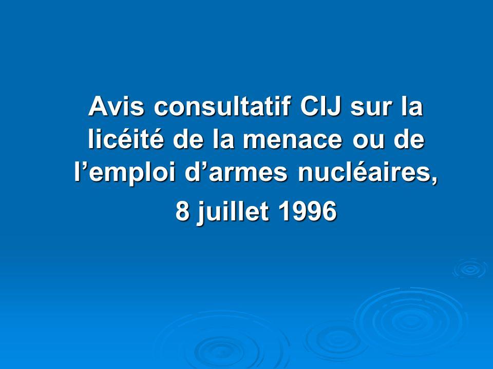 Avis consultatif CIJ sur la licéité de la menace ou de l'emploi d'armes nucléaires,