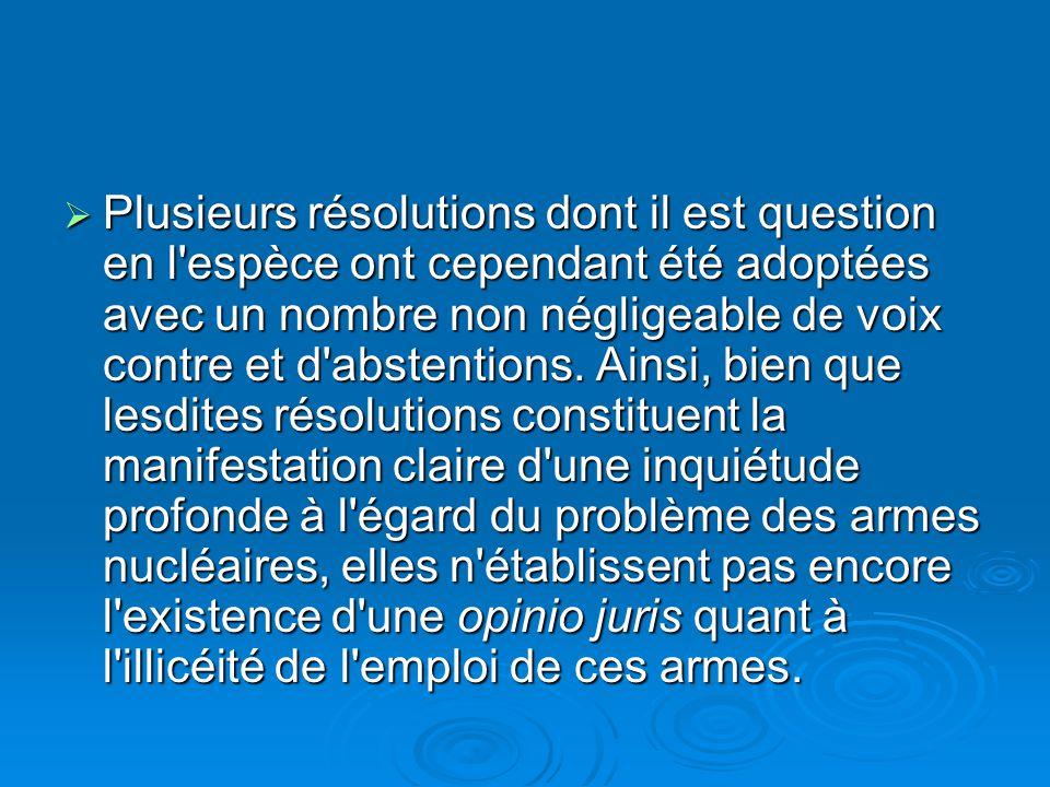 Plusieurs résolutions dont il est question en l espèce ont cependant été adoptées avec un nombre non négligeable de voix contre et d abstentions.