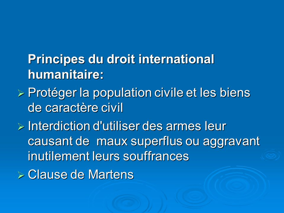 Principes du droit international humanitaire: