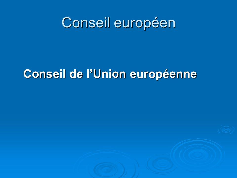 Conseil européen Conseil de l'Union européenne