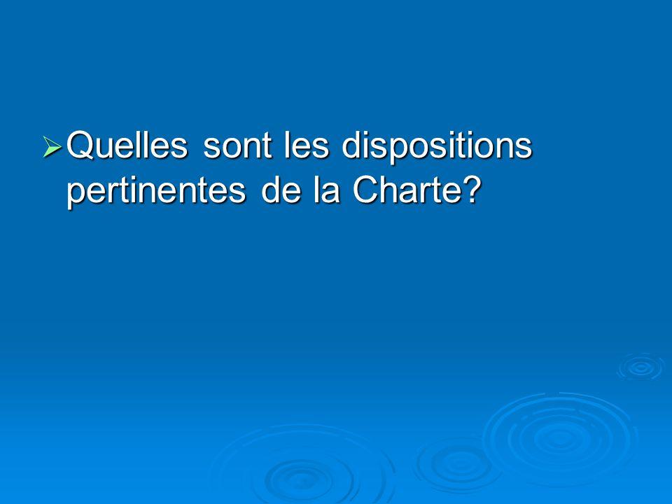 Quelles sont les dispositions pertinentes de la Charte