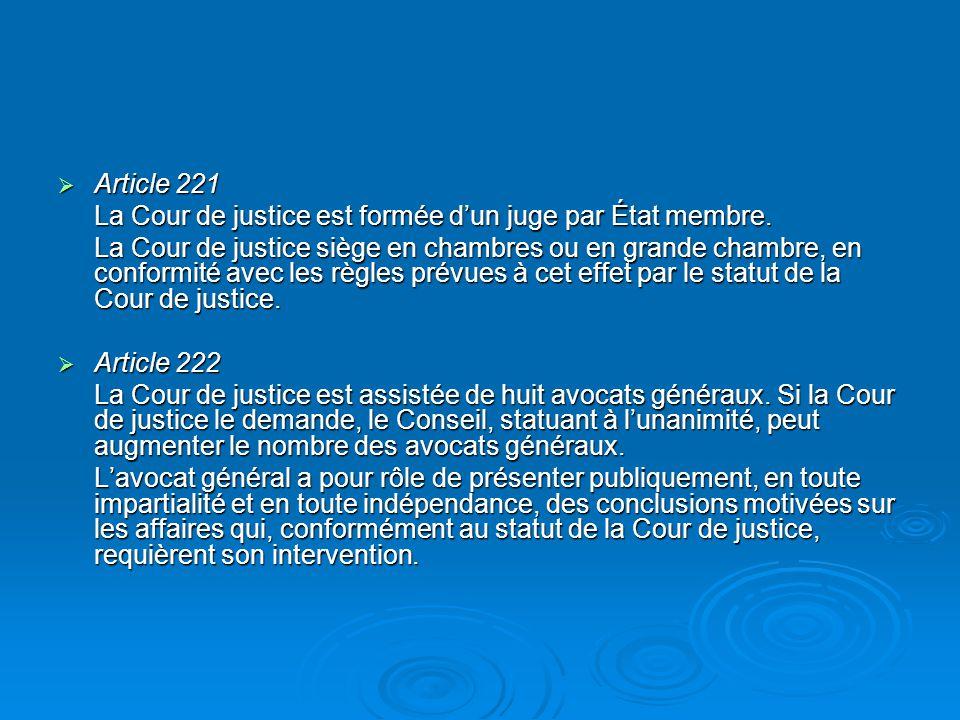 Article 221 La Cour de justice est formée d'un juge par État membre.
