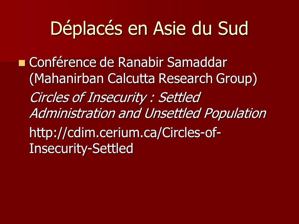 Déplacés en Asie du Sud Conférence de Ranabir Samaddar (Mahanirban Calcutta Research Group)