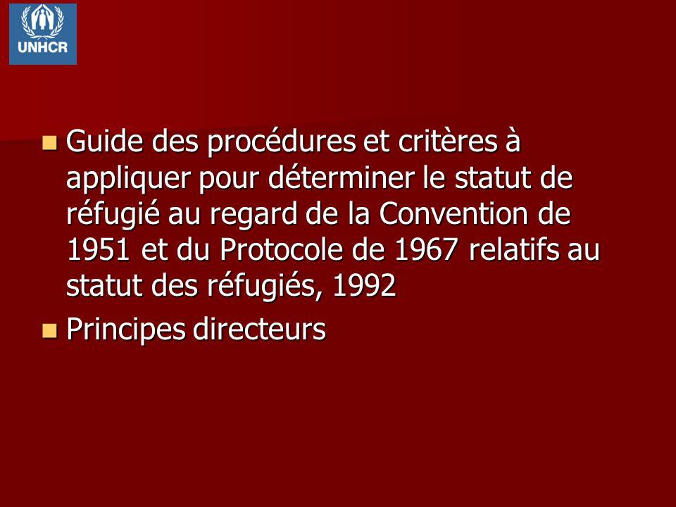 Guide des procédures et critères à appliquer pour déterminer le statut de réfugié au regard de la Convention de 1951 et du Protocole de 1967 relatifs au statut des réfugiés, 1992