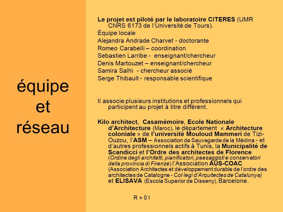 équipe et réseau Le projet est piloté par le laboratoire CITERES (UMR CNRS 6173 de l'Université de Tours).