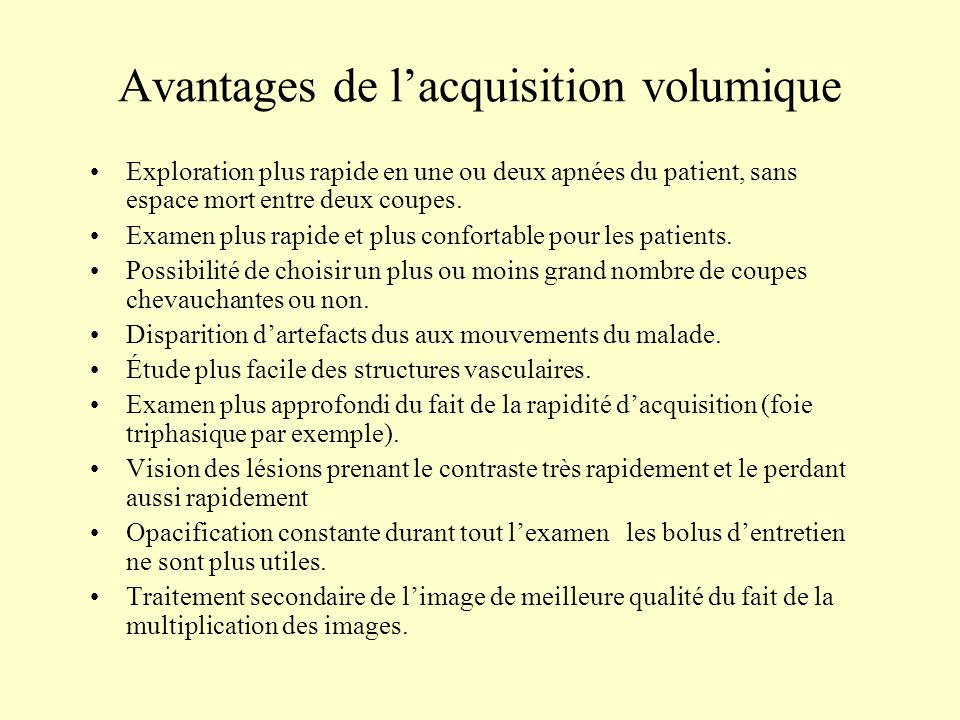 Avantages de l'acquisition volumique