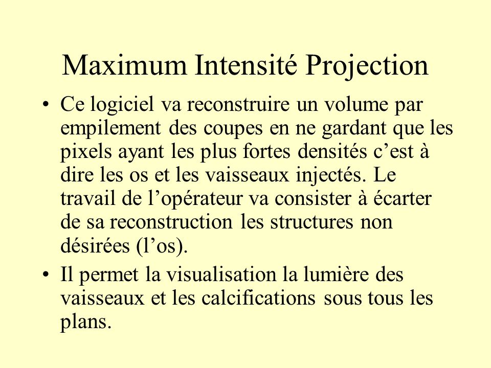 Maximum Intensité Projection