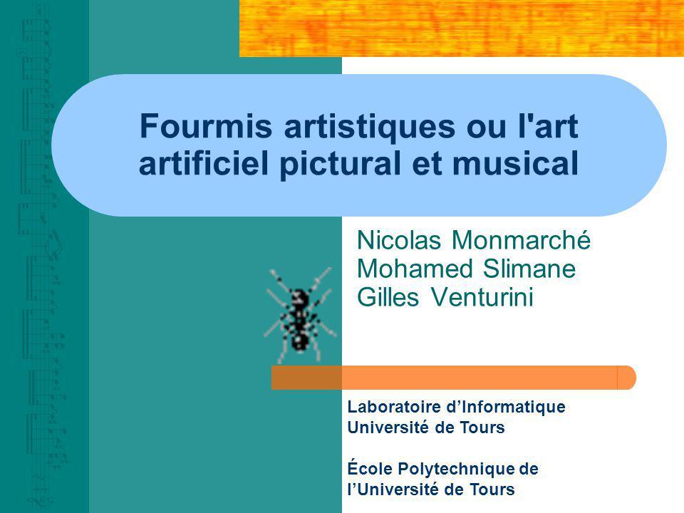 Fourmis artistiques ou l art artificiel pictural et musical