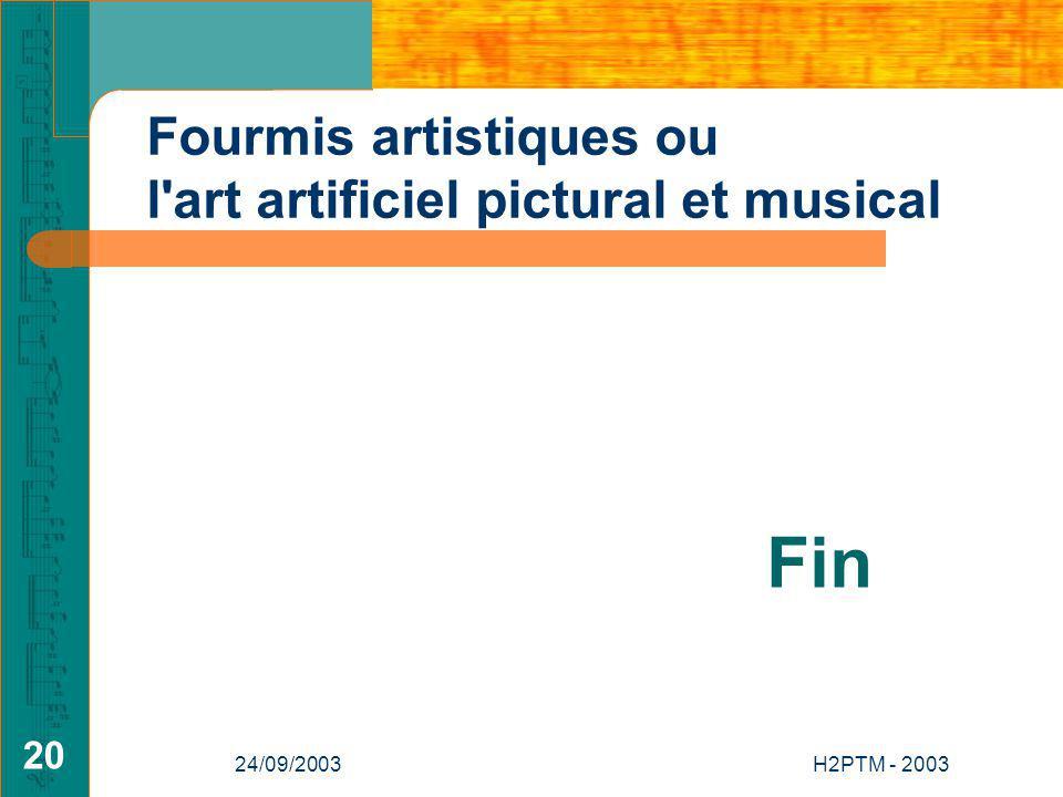 Fin Fourmis artistiques ou l art artificiel pictural et musical