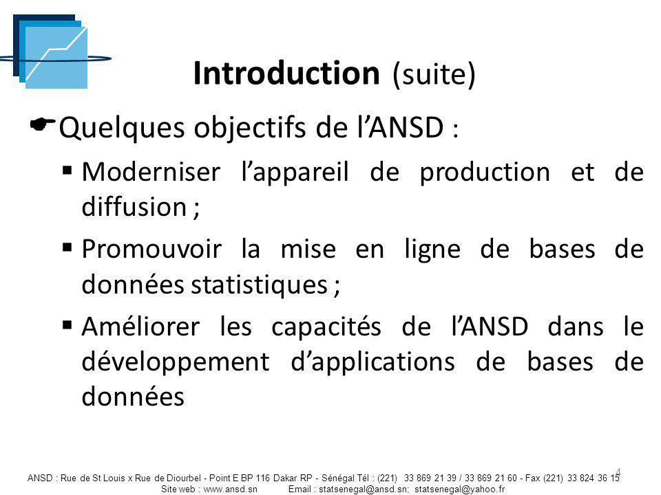 Introduction (suite) Quelques objectifs de l'ANSD :
