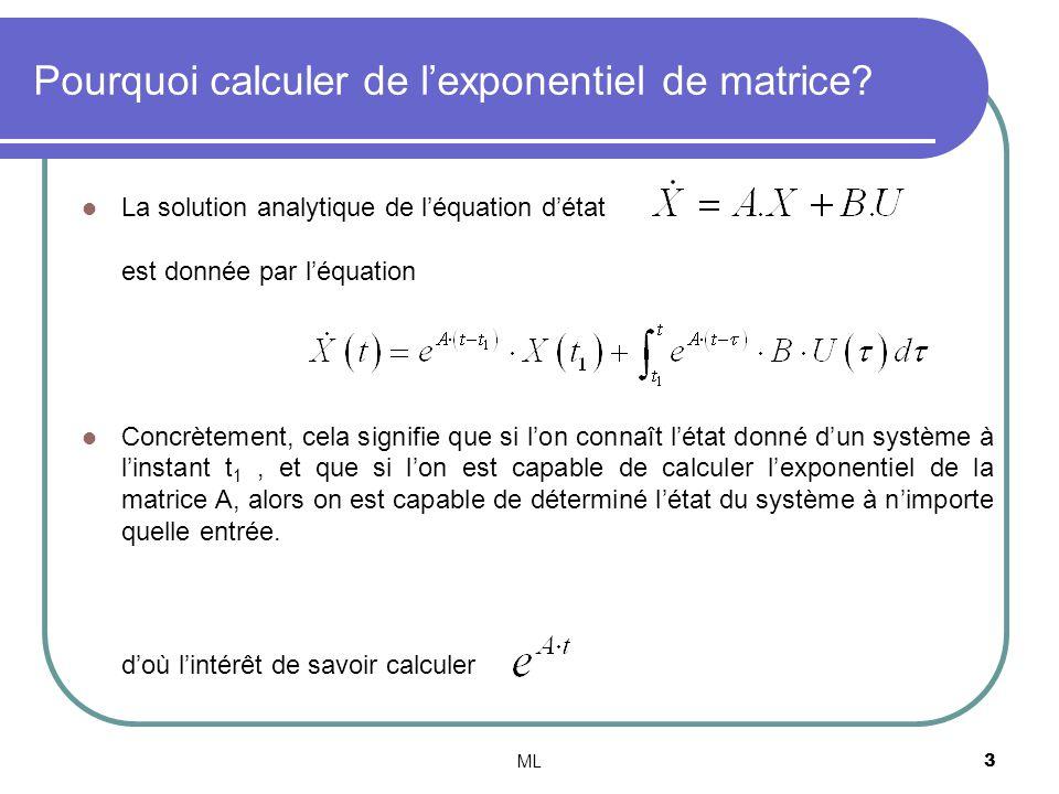 Pourquoi calculer de l'exponentiel de matrice