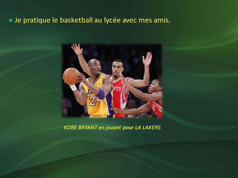 ● Je pratique le basketball au lycée avec mes amis.