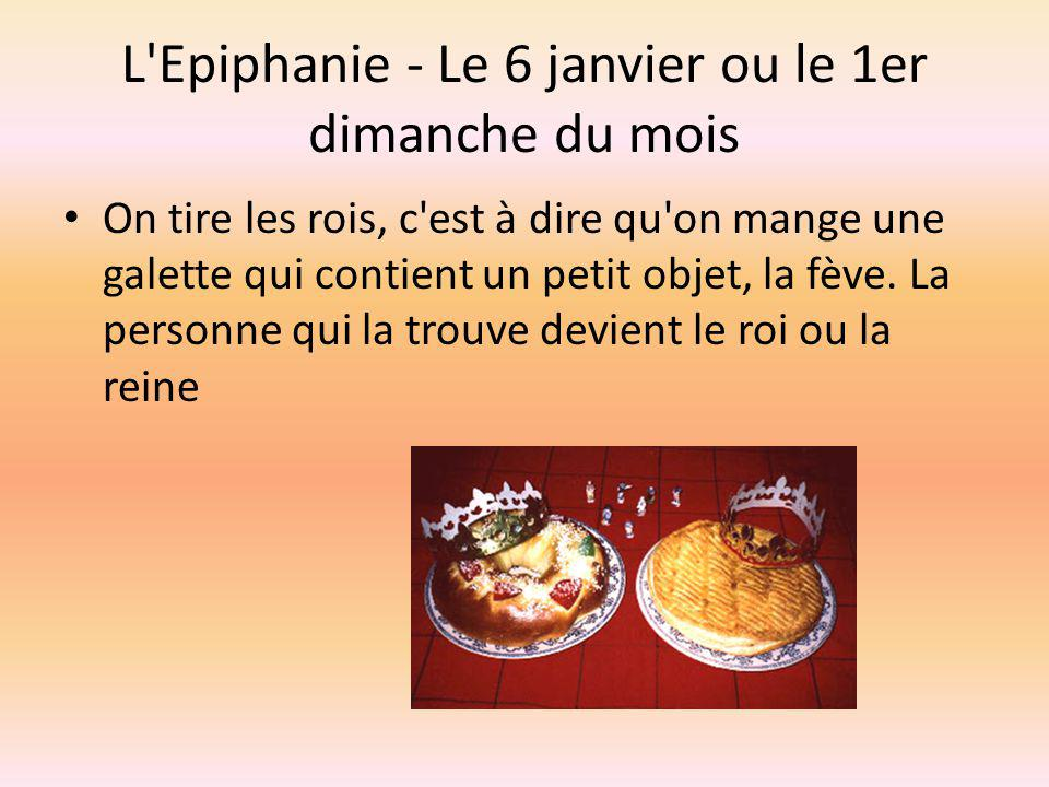 L Epiphanie - Le 6 janvier ou le 1er dimanche du mois