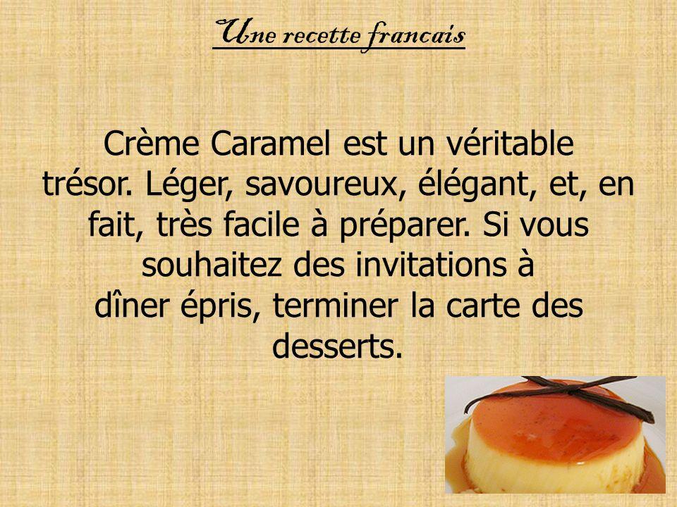 Une recette francais Crème Caramel est un véritable trésor