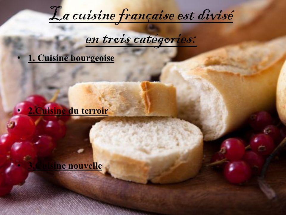 La cuisine française est divisé en trois catégories:
