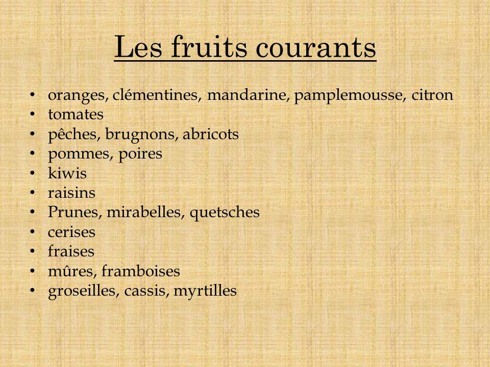 Les fruits courants oranges, clémentines, mandarine, pamplemousse, citron. tomates. pêches, brugnons, abricots.